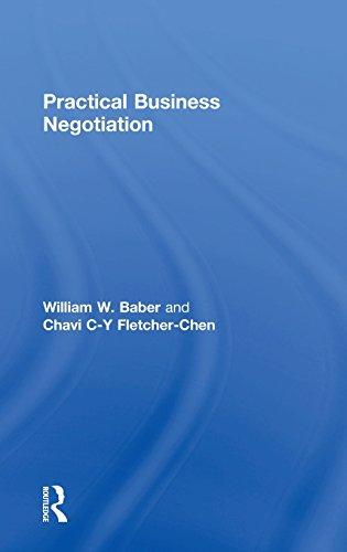 Practical Business Negotiation: Baber, William W.; Fletcher-Chen, Chavi C-Y