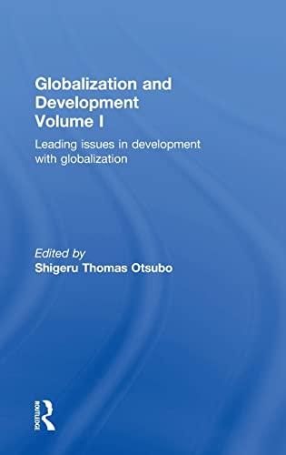 9781138781511: Globalization and Development Volume I: Leading issues in development with globalization