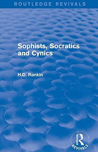9781138781580: Sophists, Socratics and Cynics (Routledge Revivals)