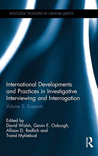 International Developments and Practices in Investigative Interviewing and Interrogation: Volume 2:...