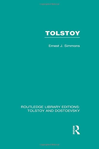 Tolstoy (Routledge Library Editions: Tolstoy and Dostoevsky) (Volume 9): Ernest Joseph Simmons