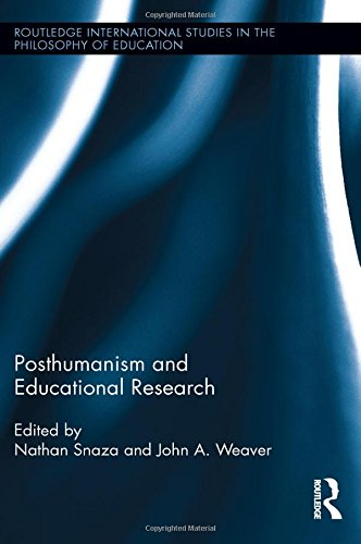 Posthumanism and Educational Research (Routledge International Studies in the Philosophy of ...