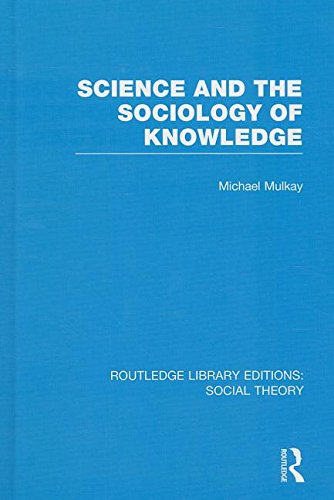 9781138782471: Science and the Sociology of Knowledge (RLE Social Theory) (Routledge Library Editions: Social Theory)