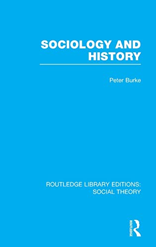 9781138783829: Sociology and History (RLE Social Theory) (Routledge Library Editions: Social Theory) (Volume 73)