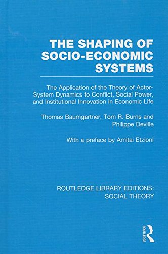 Routledge Library Editions: Social Theory: The Shaping of Socio-Economic Systems (RLE Social Theory...