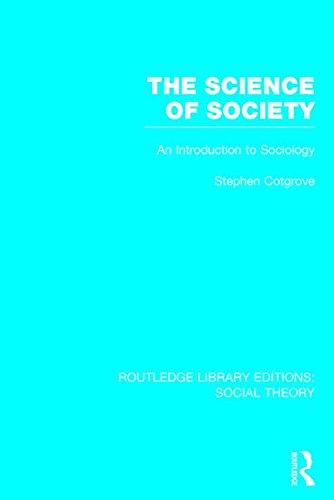 9781138784048: The Science of Society (RLE Social Theory): An Introduction to Sociology (Routledge Library Editions: Social Theory)