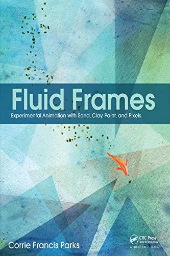 Fluid Frames: Experimental Animation With Sand, Clay,: Parks, Corrie Francis