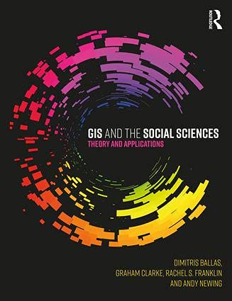 9781138785120: GIS and the Social Sciences: Theory and Applications