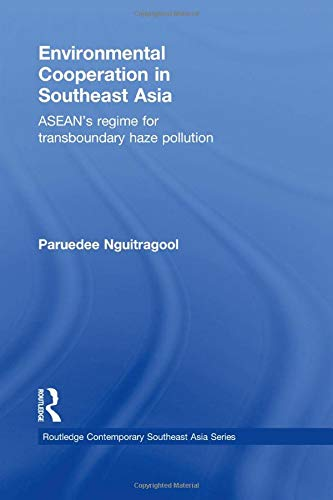 9781138785175: Environmental Cooperation in Southeast Asia: ASEAN's Regime for Trans-boundary Haze Pollution (Routledge Contemporary Southeast Asia)