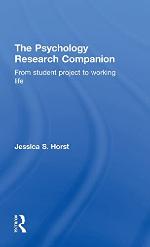 The Psychology Research Companion: From student project to working life: Jessica S. Horst