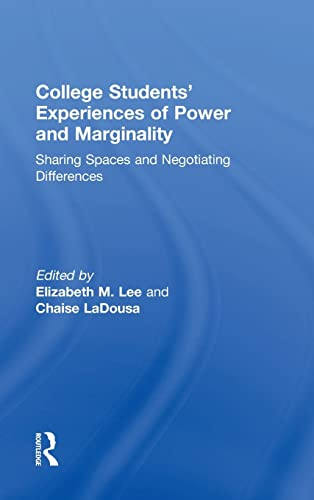 College Students' Experiences of Power and Marginality: Sharing Spaces and Negotiating ...