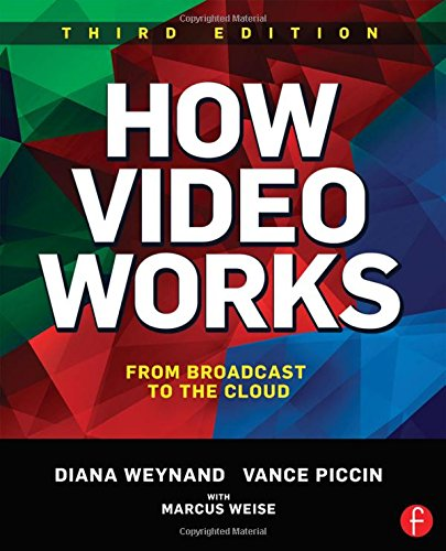 9781138786011: How Video Works: From Broadcast to the Cloud