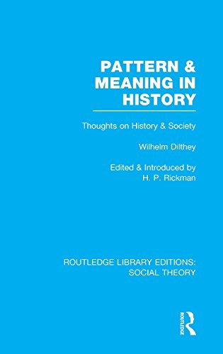 9781138786233: Pattern and Meaning in History (RLE Social Theory): Wilhelm Dilthey's Thoughts on History and Society (Routledge Library Editions: Social Theory) (Volume 48)