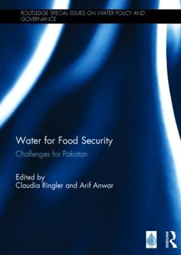 Water for Food Security: Challenges for Pakistan: RINGLER, CLAUDIA; ANWAR, ARIF