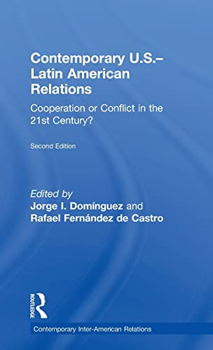 9781138786318: Contemporary U.S.-Latin American Relations: Cooperation or Conflict in the 21st Century? (Contemporary Inter-American Relations)