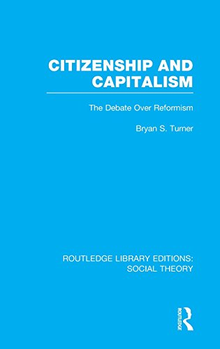 Routledge Library Editions: Social Theory: Citizenship and Capitalism (RLE Social Theory): The ...