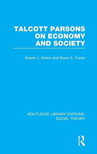 Routledge Library Editions: Social Theory: Talcott Parsons on Economy and Society (RLE Social ...