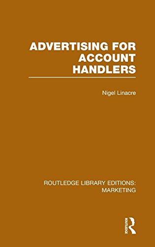 Routledge Library Editions: Marketing (27 vols): Advertising for Account Holders (RLE Marketing): ...