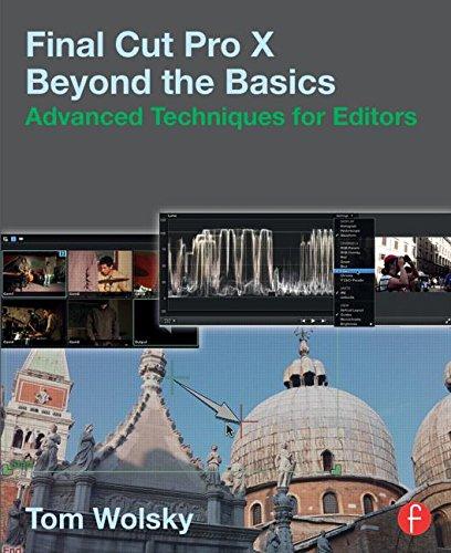 9781138787117: Final Cut Pro X Beyond the Basics: Advanced Techniques for Editors
