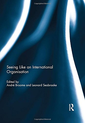 Seeing Like an International Organization: Andr� Broome