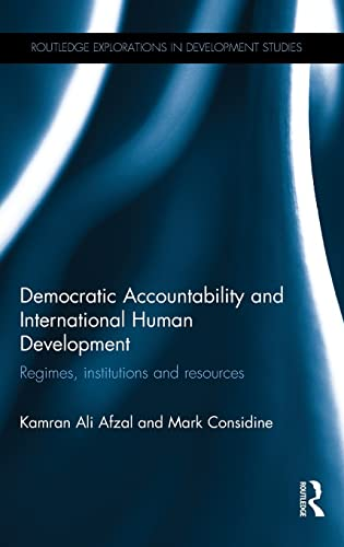 9781138787223: Democratic Accountability and International Human Development: Regimes, institutions and resources (Routledge Explorations in Development Studies)