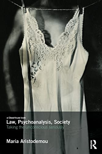 9781138787261: Law, Psychoanalysis, Society: Taking the Unconscious Seriously