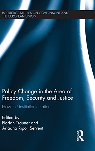 Policy change in the Area of Freedom, Security and Justice: How EU institutions matter (Routledge ...