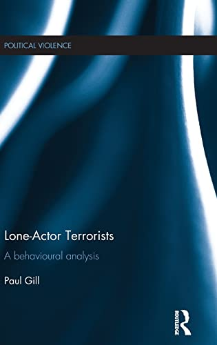 9781138787568: Lone-Actor Terrorists: A behavioural analysis (Political Violence)