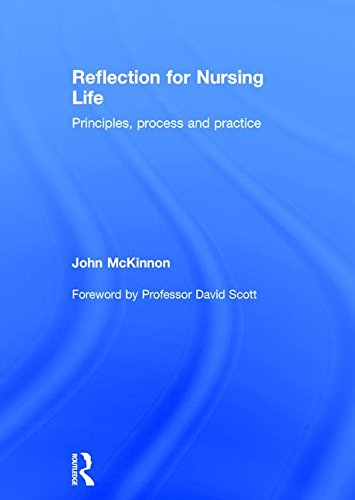 9781138787582: Reflection for Nursing Life: Principles, Process and Practice