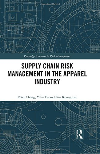 9781138787865: Supply Chain Risk Management in the Apparel Industry (Routledge Advances in Risk Management)