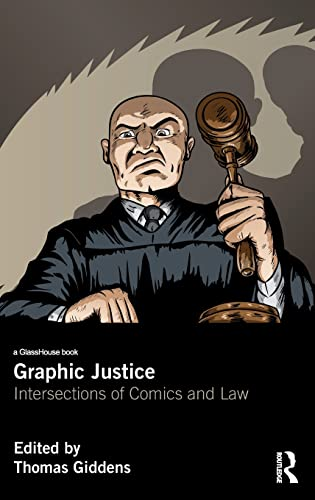 9781138787995: Graphic Justice: Intersections of Comics and Law
