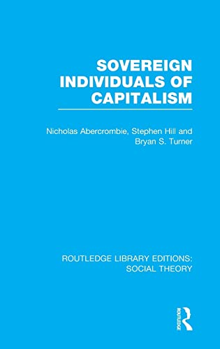 9781138788015: Sovereign Individuals of Capitalism (RLE Social Theory) (Routledge Library Editions: Social Theory)