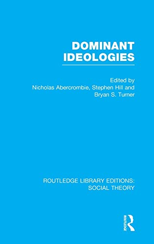 Routledge Library Editions: Social Theory: Dominant Ideologies (RLE Social Theory): Turner, Bryan S...