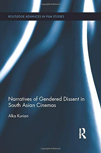 9781138788138: Narratives of Gendered Dissent in South Asian Cinemas