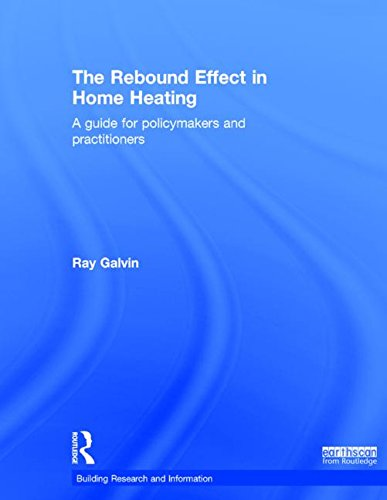9781138788343: The Rebound Effect in Home Heating: A guide for policymakers and practitioners (Building Research and Information)