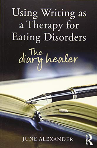 9781138788374: Using Writing as a Therapy for Eating Disorders: The diary healer