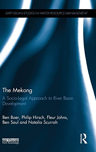 9781138788442: The Mekong: A Socio-legal Approach to River Basin Development (Earthscan Studies in Water Resource Management)
