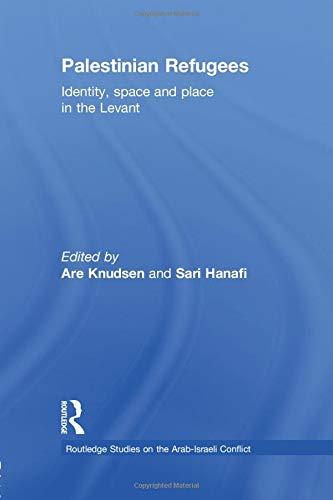 9781138788947: Palestinian Refugees: Identity, Space and Place in the Levant (Routledge Studies on the Arab-Israeli Conflict)