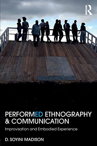 9781138789029: Performance, Ethnography, and Communication: Improvisation and Enactments of Experience