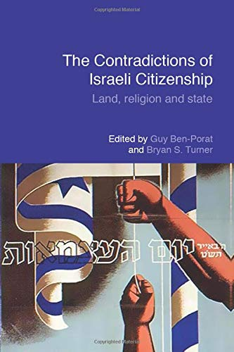 9781138789364: The Contradictions of Israeli Citizenship: Land, Religion and State (Routledge Studies in Middle Eastern Politics)
