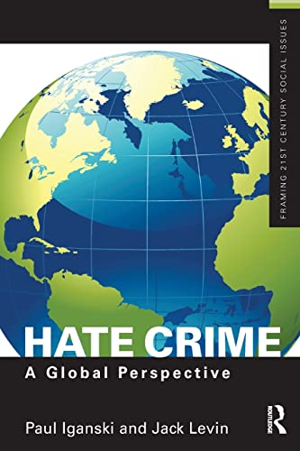 9781138789548: Hate Crime: A Global Perspective (Framing 21st Century Social Issues)