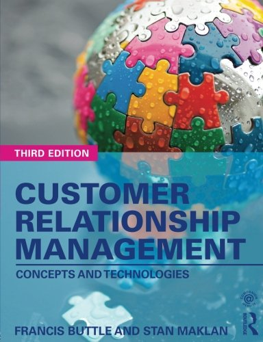 Customer Relationship Management: Concepts and Technologies: Maklan, Stan, Buttle,
