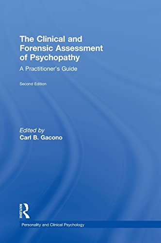 9781138790025: The Clinical and Forensic Assessment of Psychopathy: A Practitioner's Guide (Personality and Clinical Psychology)