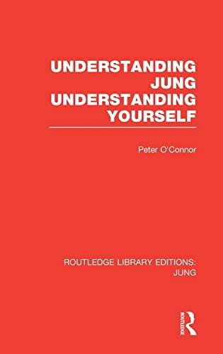 Understanding Jung Understanding Yourself: O'Connor, Peter