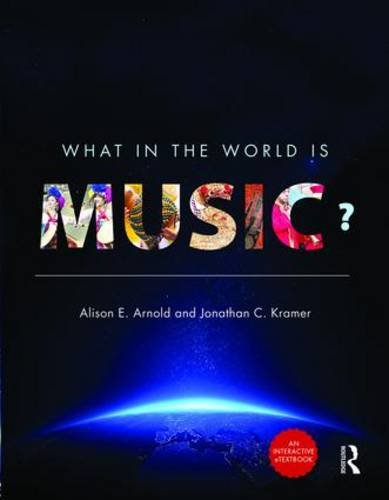 What in the World is Music? - Enhanced e-Book & Print Book Pack: Alison E. Arnold, Jonathan ...