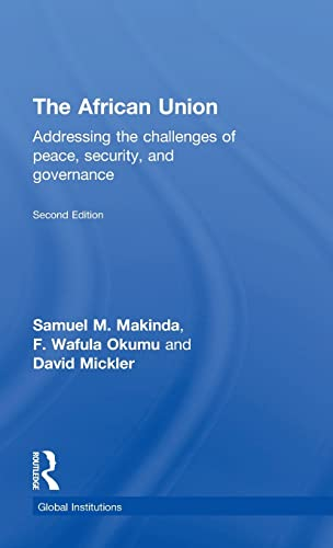 The African Union: Addressing the Challenges of Peace, Security, and Governance (Global ...