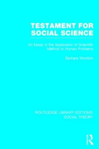 Routledge Library Editions: Social Theory: Testament for Social Science (RLE Social Theory): An ...