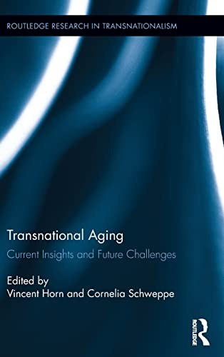9781138790704: Transnational Aging: Current Insights and Future Challenges