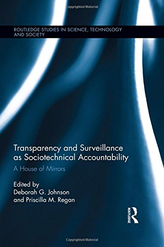 Transparency and Surveillance As Sociotechnical Accountability: Johnson, Deborah G.