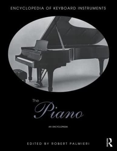 9781138791442: The Piano: An Encyclopedia (Encyclopedia of Keyboard Instruments)